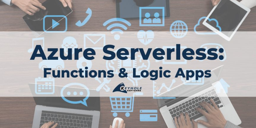 Azure Severless: Functions and Logic Apps