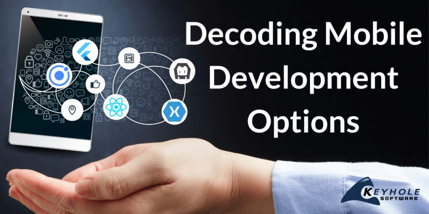 Decoding Mobile Development Options