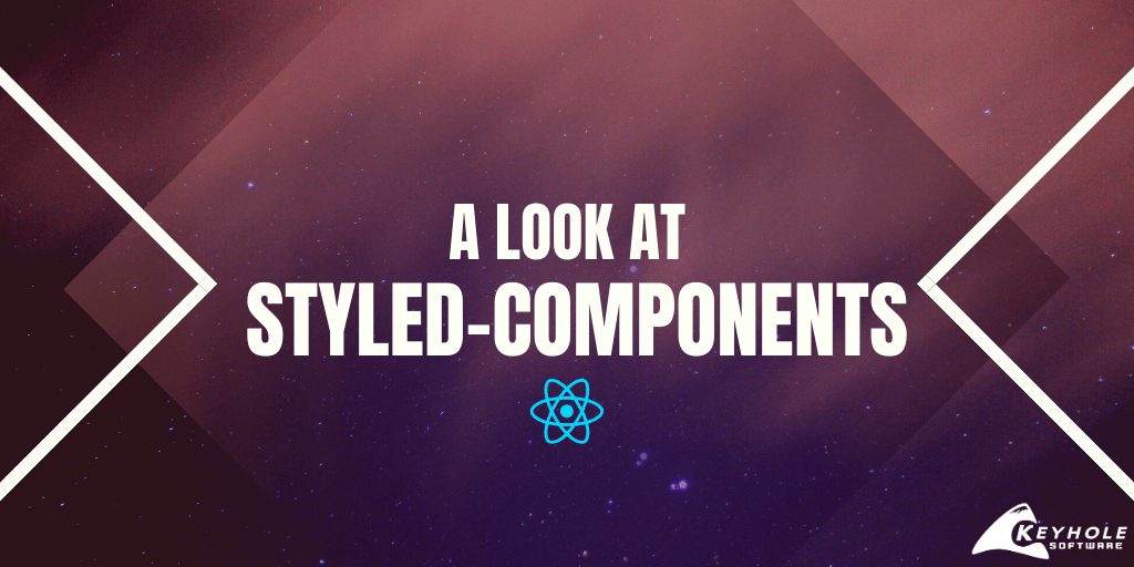 A Look at Styled Components