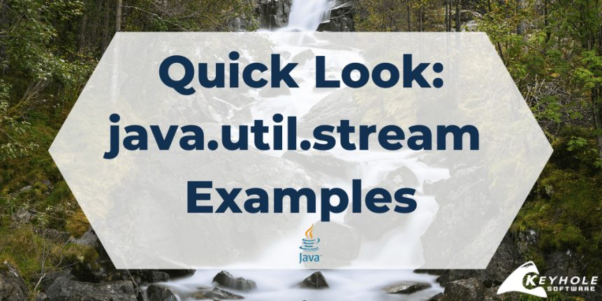 A Quick Look at java.util.stream