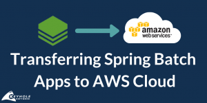 Spring Batch to AWS Cloud: Transferring with Ease