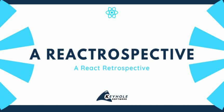 A Retrospective of React