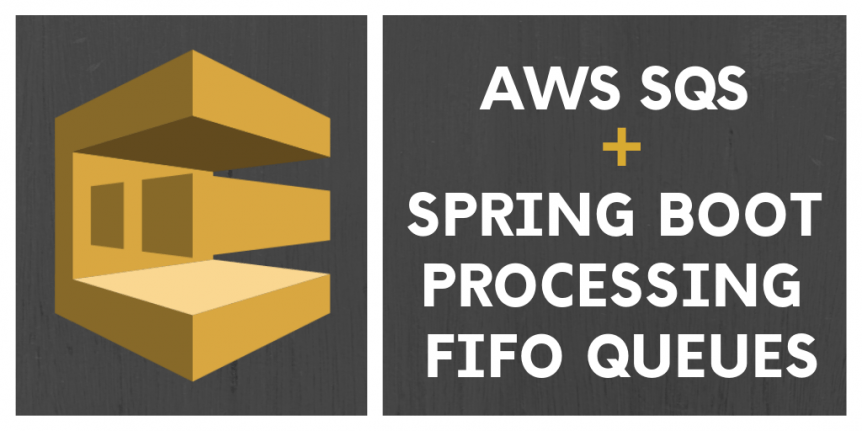 AWS SQS + Spring Boot Processing FIFO Queues | Keyhole Software