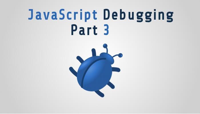 Advanced JavaScript Debugging3