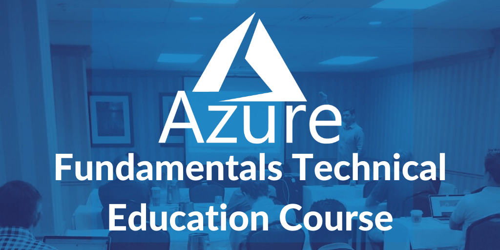 Microsoft Azure Fundamentals Technical Education Course