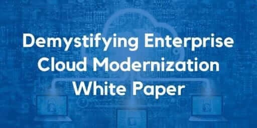 Demystifying Enterprise Cloud Modernization White Paper