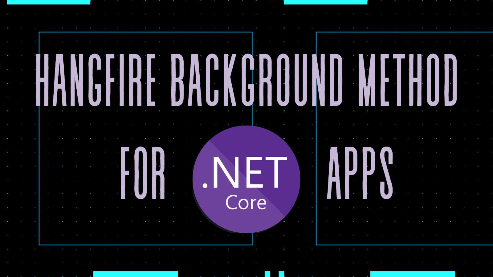 Hangfire Background Method For Apps