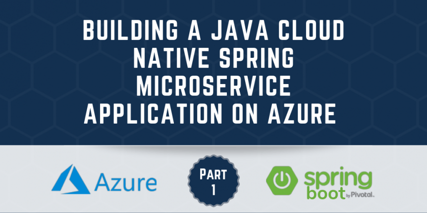 Building a Java Cloud Native Spring Microservice Application