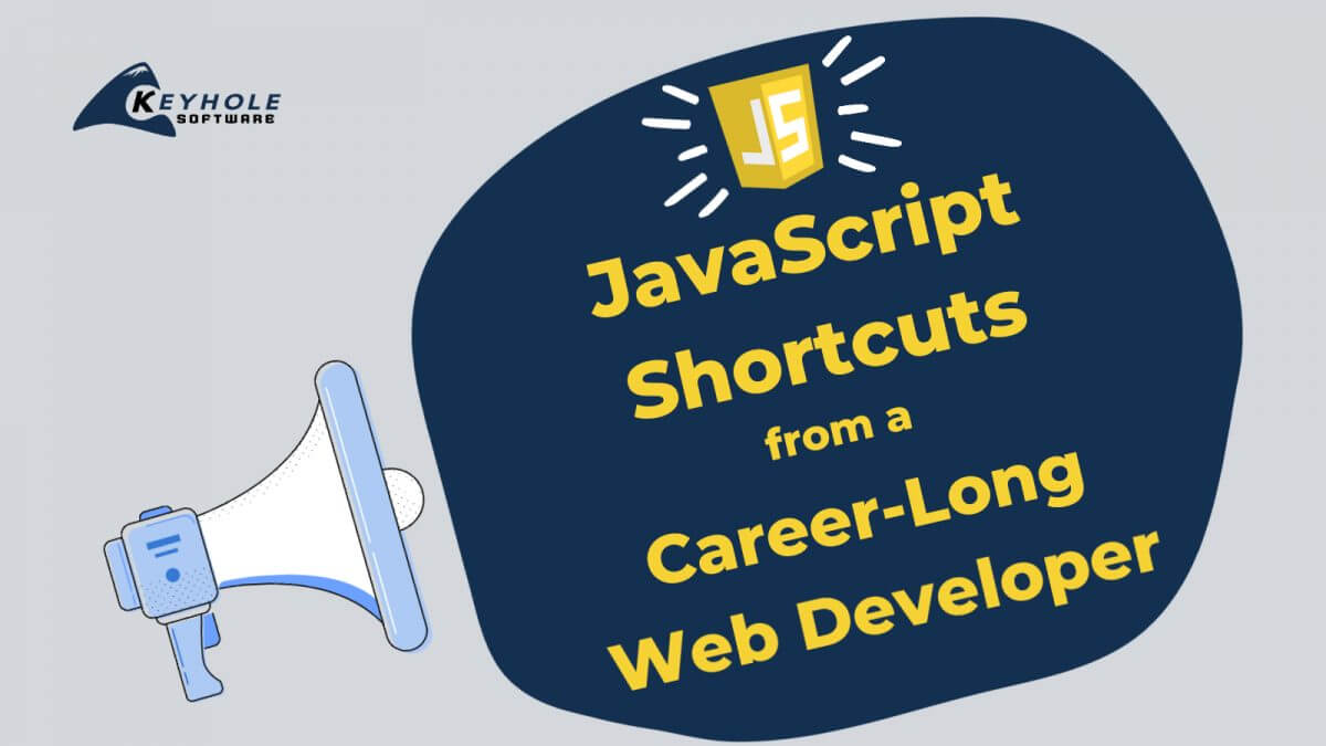 JavaScript Shortcuts from a Career-Long Web Developer