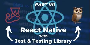 Testing React Native with Jest