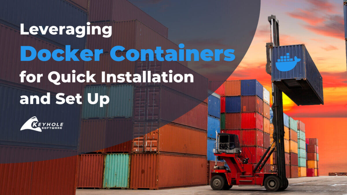 Leveraging Docker Containers for Quick Installation and Set Up