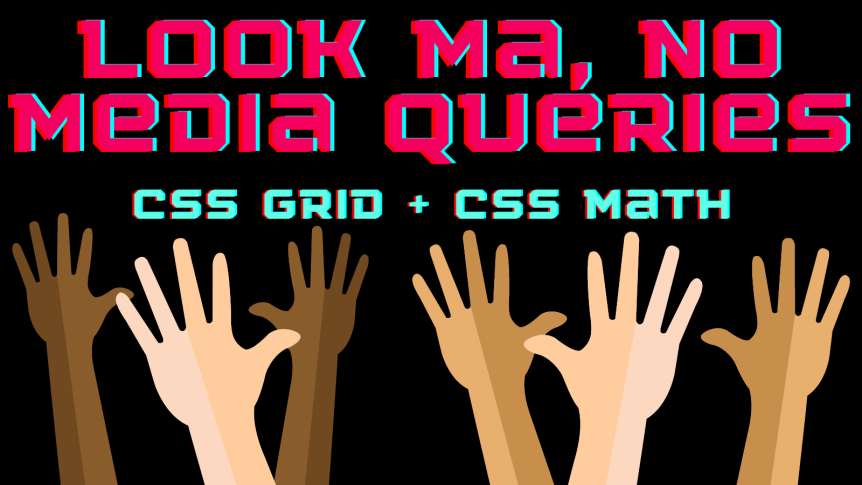 CSS Grid with CSS Math means no media queries