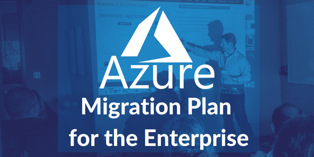 Microsoft Azure Enterprise Migration Plan