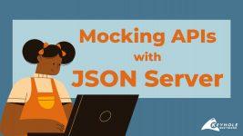JSON Server for API Mocking