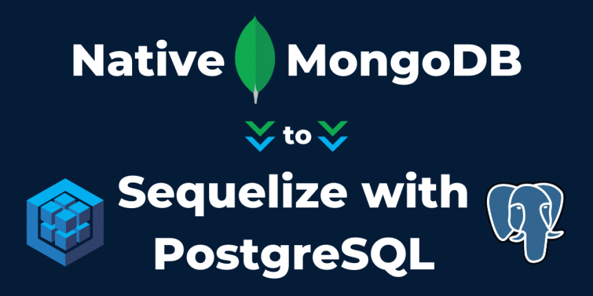 Native MongoDB to Sequelize with PostgreSQL