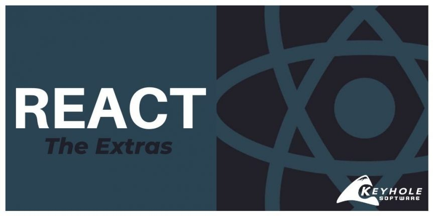 The Extras of React