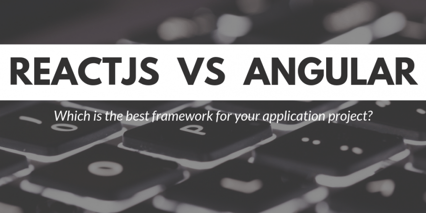 React vs  Angular: A Comparison Between Two Great Options