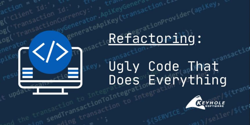Refactoring Strategies For Ugly Code The Does Everything