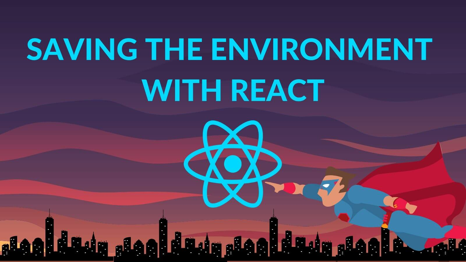 Saving The Environment With React Hooks