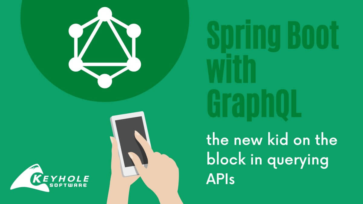 Spring Boot with GraphQL, the new kid on the block in querying APIs