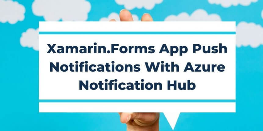 Xamarin Forms Push Notifications