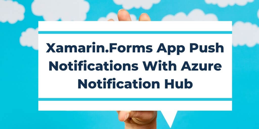 Xamarin.Forms App Push Notifications