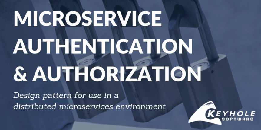 Microservice Authentication and Authorization | Keyhole Software