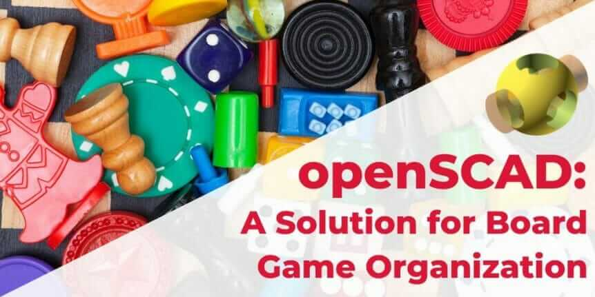openSCAD for board game organization